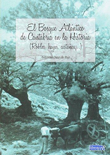 EL BOSQUE ATLÁNTICO DE CANTABRIA EN LA HISTORIA (ROBLES, HAYAS, CASTAÑOS...)