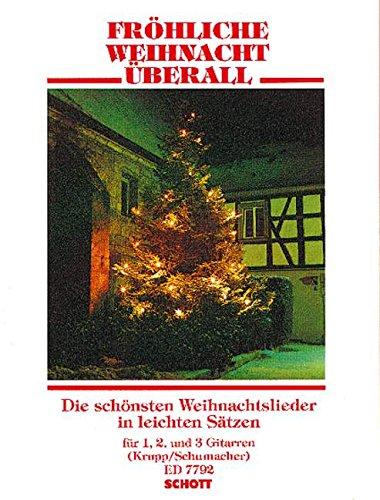 Fröhliche Weihnacht überall: Die schönsten Weihnachtslieder in leichten Sätzen. 1-3 Gitarren. Spielpartitur.