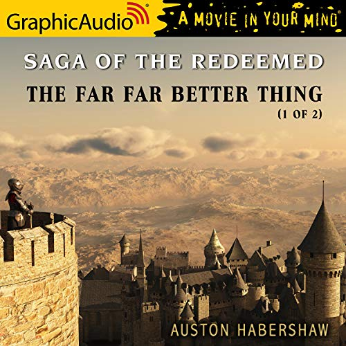 The Far Far Better Thing (1 of 2) [Dramatized Adaptation]  By  cover art
