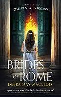 Brides of Rome: A Novel of the Vestal Virgins (Vesta Shadows)