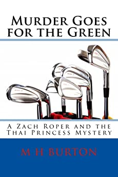 Murder Goes for the Green (The Zach Roper Golf Mysteries Book 4) by [M H Burton]