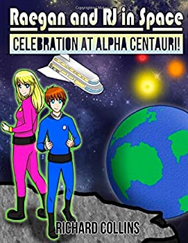 Paperback Celebration at Alpha Centauri: Raegan and RJ in Space [Large Print] Book