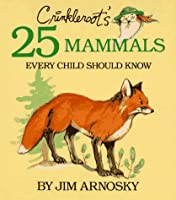 Crinkleroot's 25 Mammals Every Child Should Know 002705845X Book Cover