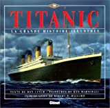Titanic - La Grande Histoire Illustrée
