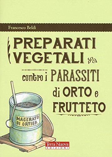 Preparati vegetali contro i parassiti di orto e frutteto