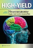 High-Yield™ Neuroanatomy (High-Yield Series)