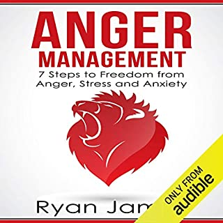 Anger Management: 7 Steps to Freedom from Anger, Stress and Anxiety audiobook cover art