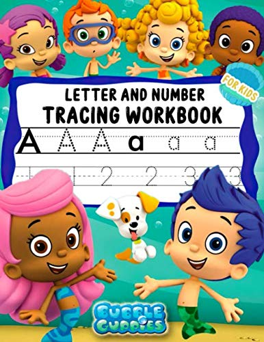 Bubble Guppies Letter And Number Tracing Workbook For Kids: Including Bubble Guppies Images. Combining Basic Lowercase , Uppercase & Number With Funny Images