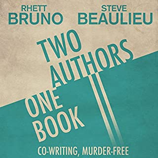 Two Authors, One Book: Co-Writing, Murder-Free audiobook cover art