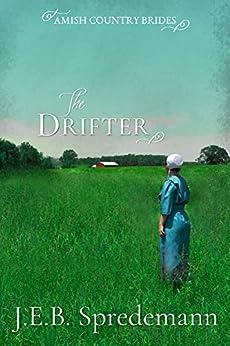 The Drifter (Amish Country Brides) by [J.E.B. Spredemann, Jennifer Spredemann]