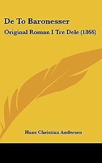 de to Baronesser: Original Roman I Tre Dele (1866)