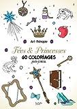 Fées et Princesses - 60 coloriages anti-stress