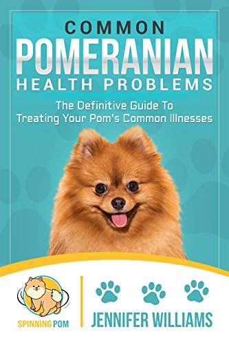 Common Pomeranian Health Problems: The Definitive Guide To ...