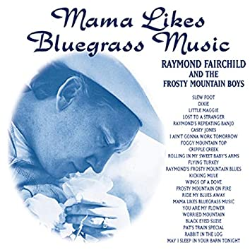 Mama Likes Bluegrass - 23 Bluegrass Favorites