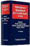 Münchener Handbuch des Gesellschaftsrechts  Bd. 1: BGB-Gesellschaft, Offene Handelsgesellschaft, Partnerschaftsgesellschaft, Partenreederei, EWIV