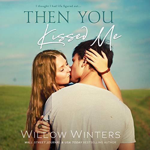 Couverture de Then You Kissed Me