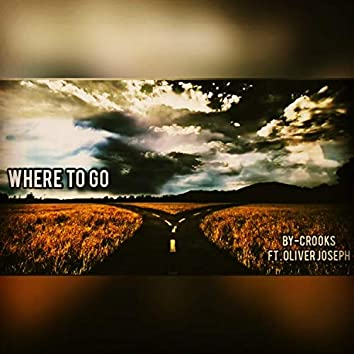 Where To Go (feat. Oliver Joseph)