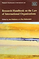 Research Handbook on the Law of International Organizations (Research Handbooks in International Law)