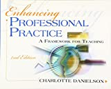 Enhancing Professional Practice: A Framework for Teaching by Danielson