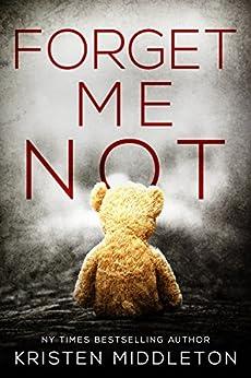 Forget Me Not (A Thrilling Suspense Novel) (Summit Lake Thriller Book 1) by [Kristen Middleton, K.L. Middleton, Cassie Alexandra]