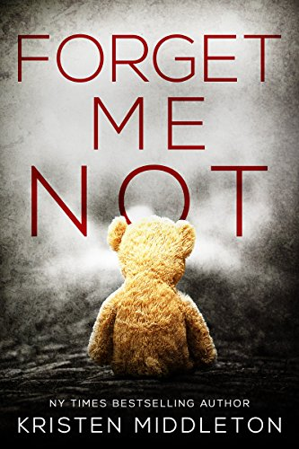 Forget Me Not (A Thrilling Suspense Novel) (Summit Lake Thriller Book 1) by [Kristen Middleton, K.L. Middleton, Cassie Alexandra]