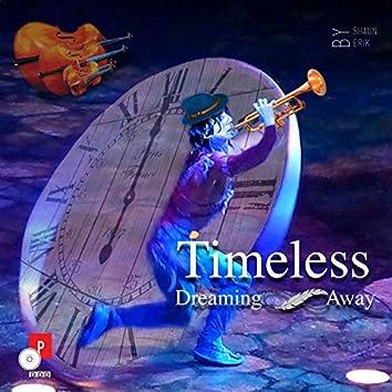 Timeless (Dreaming Away)