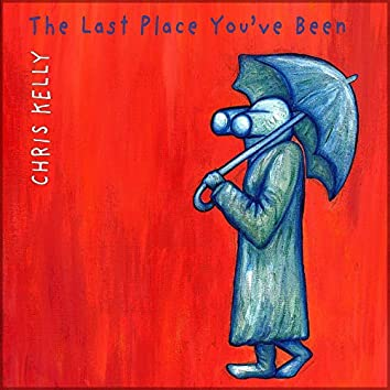 The Last Place You've Been