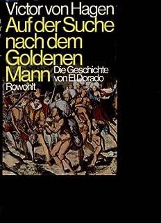 Auf der Suche nach dem goldenen Mann: die Geschichte von El Dorado