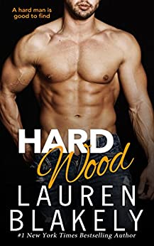 Hard Wood (Big Rock) by [Lauren Blakely]
