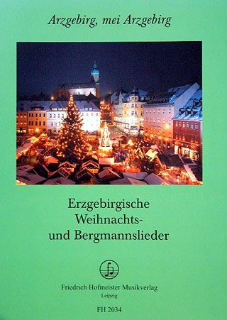 ERZGEBIRGISCHE WEIHNACHTSLIEDER - arrangiert für Gemischter Chor [Noten / Sheetmusic]