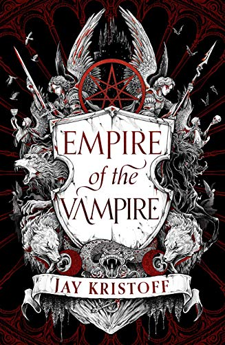 Empire of the Vampire: New Fantasy Series Coming in 2021 by Sunday Times bestselling author of Nevernight (Empire of the Vampire, Book 1) (English Edition)