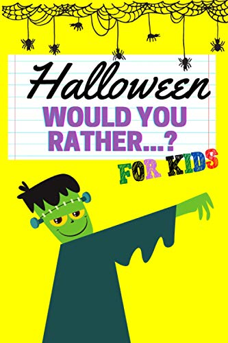 Halloween Would You Rather...? For Kids: Spooky Activity Game Book for Children and Adults