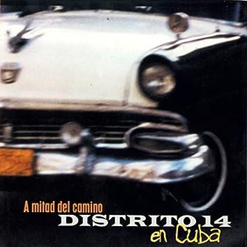 Distrito 14 en CUBA: A Mitad del Camino