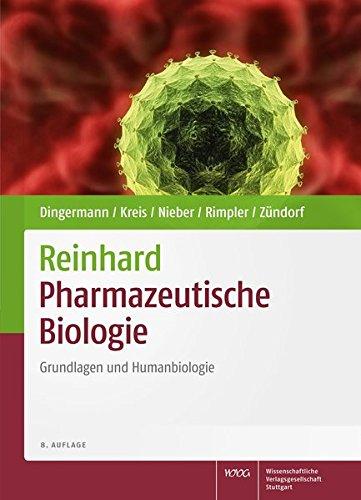 Reinhard Pharmazeutische Biologie: Grundlagen und Humanbiologie