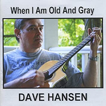 When I Am Old and Gray