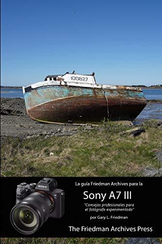 La gu?a Friedman Archives para la Sony A7 III