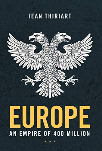 Compare Textbook Prices for Europe, An Empire of 400 Million  ISBN 9781914208041 by Thiriart, Jean