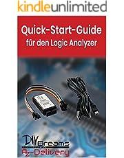 Logic Analyzer - Der offizielle Quick-Start-Guide von AZ-Delivery!: Arduino, Raspberry Pi und Mikrocontroller (German Edition)