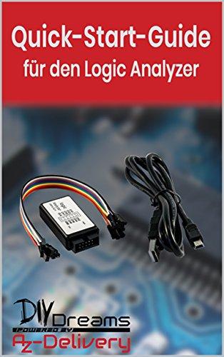 Logic Analyzer - Der offizielle Quick-Start-Guide von AZ-Delivery!: Arduino, Raspberry Pi und Mikrocontroller