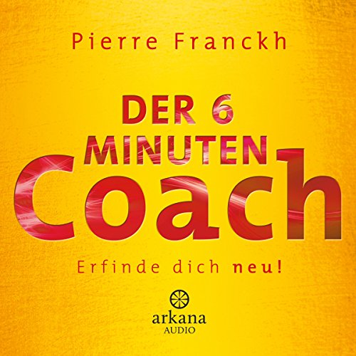 Der 6-Minuten-Coach     Erfinde dich neu!              By:                                                                                                                                 Pierre Franckh                               Narrated by:                                                                                                                                 Pierre Franckh,                                                                                        Michaela Merten                      Length: 1 hr and 17 mins     Not rated yet     Overall 0.0