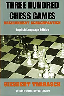 Three Hundred Chess Games - 'Dreihundert Schachpartien' - English Language Edition