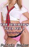 The Teacher's Futa Pet 1: Futa-on-Female