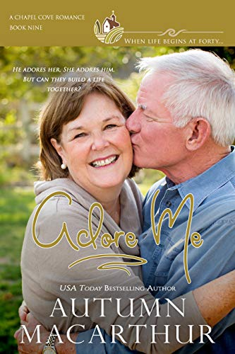 Adore Me: A small-town later-life second chances romance - clean, sweet, emotional, and faith-filled! (Chapel Cove Romances Book 9)
