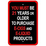 Plastic Sign You Must Be 21 Years or Older to Purchase E Cigs and E Liquid Products - 12' x 18' (30.5cm x 45.7cm)