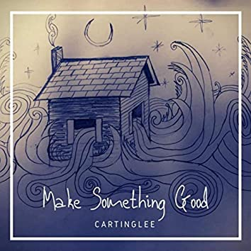 Make Something Good