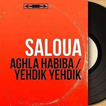 Aghla Habiba / Yehdik Yehdik (Mono Version)