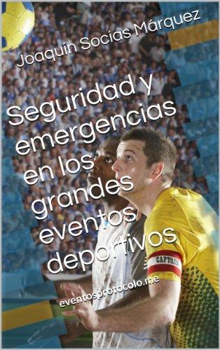 Seguridad y emergencias en los grandes eventos deportivos