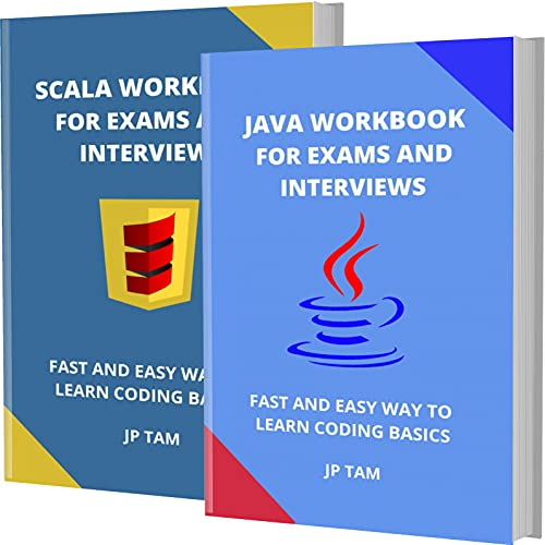 JAVA AND SCALA WORKBOOK FOR EXAMS AND INTERVIEWS: FAST AND EASY WAY TO LEARN CODING BASICS (English Edition)