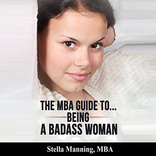 The MBA Guide to Being a Badass Woman audiobook cover art