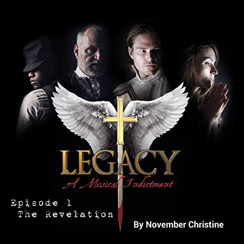 Legacy, a Musical Indictment: Episode 1: The Revelation audiobook cover art